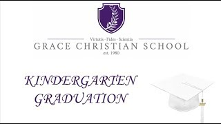 2017 Grace Christian School Kindergarten Graduation