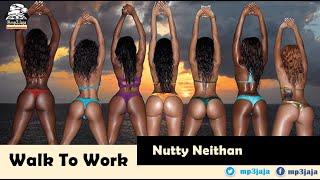 Walk To Work - Nutty Neithan  Ugandan Dancehall Twerk Song OCtober 2015