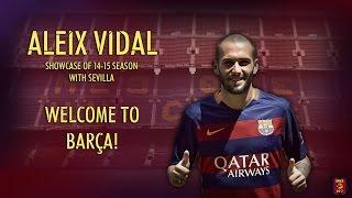 Aleix Vidal 2014/2015 ● Sevilla  ● Welcome back to FC Barcelona