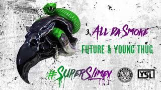 Future & Young Thug - All Da Smoke [Official Audio]
