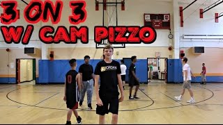 3 ON 3 BASKETBALL W/ CAM PIZZO