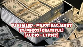 Dj Khaled - Major Bag Alert ft. Migos (Grateful) [audio + lyrics]