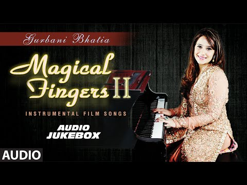Magical Fingers 2 Instrumental Hindi Film Song By Gurbani Bhatia