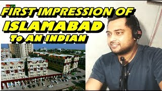 First Impression of ISLAMABAD to an INDIAN