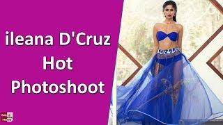 ileana D'Cruz latest Hot photo shoot !! viral video