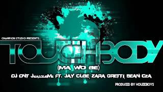 DJ Dnt JealousMe Ft Jay Cube, Zara Gretti & Sean Cza - Touch Body (NEW 2012)