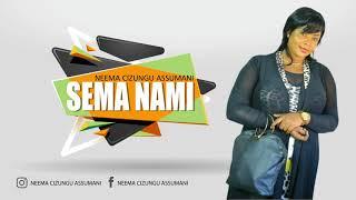 Sema Nami - Neema Cizungu Assumani (Official Audio)