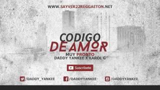 Daddy Yankee Ft. Karol G - Codigo De Amor (Preview)