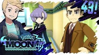 Let's Play Pokemon Sun & Moon w/ GameboyLuke!! - PART 43 - ULTRA BEAST TASK FORCE (feat  Moxillia)