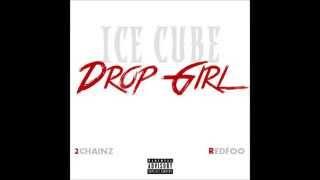 DROP GIRL-Ice Cube ft. 2chainz&Redfoo (LYRICS)
