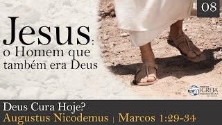 Deus Cura Hoje? | Rev. Augustus Nicodemus