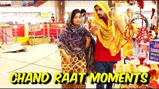 Chand raat moments