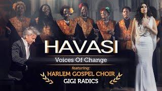 HAVASI — Voices of Change ft. Harlem Gospel Choir and Gigi Radics (Official Music Video)