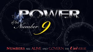 Numbers are ALIVE and Govern the Universe - The Power of the Number 9
