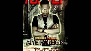 Tustep ft YardMan Aiye Foreign 2012