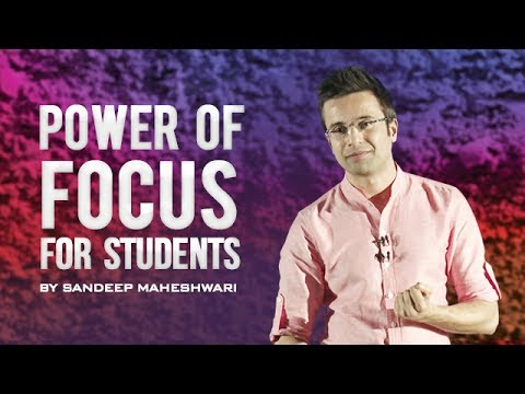 Power of Focus for Students - By Sandeep Maheshwari I Best Motivational Video in Hindi