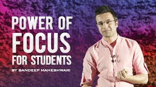 Power of Focus for Students - By Sandeep Maheshwari I Hindi