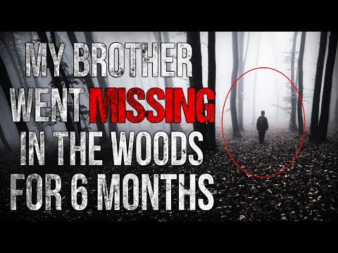 Xxx Mp4 My Brother Went Missing In The Woods For 6 Months Creepypasta 3gp Sex