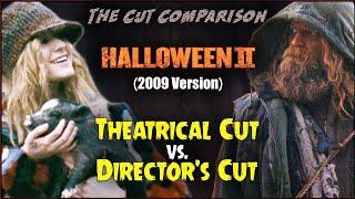 Halloween II (2009) CUT COMPARISON