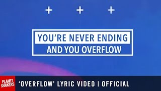 OVERFLOW Lyric Video | Official Planetshakers Video