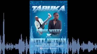 Tabuka  Eddie Wizzy x Nutty Neithan [HQ Audio] 2016