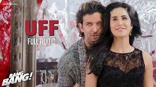 Uff Full Audio  Bang Bang  Hrithik Roshan  Katrina Kaif  Harshdeep Kaur  Benny Dayal