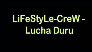 LiFeStyLe-CreW - Lucha Duru (Jalo-Rast){2010}