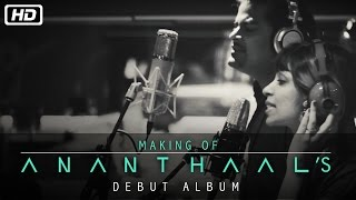 Ananthaal | Making of the Debut Album