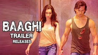 Baaghi Official TRAILER ft. Tiger Shroff, Shraddha Kapoor Releases