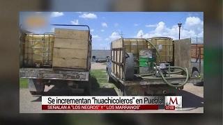 Se incrementan 'Huachicoleros' en Puebla, 'Negros' y 'Marranos', las bandas más sanguinarias