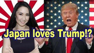 Why A Japanese Girl Loves Trump