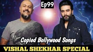Copycat Bollywood Music Directors   Vishal Shekhar Special   Copied Bollywood Songs   Ep 99  