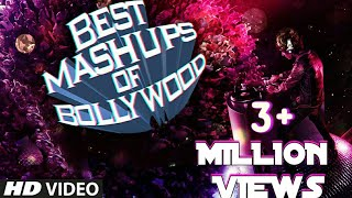 Best Mashups Of Bollywood |  Best Bollywood Mashup Songs of All Time | Best Mashup Remix