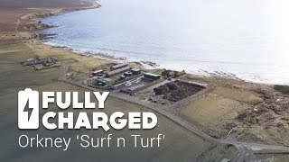 Orkney 'Surf n Turf' | Fully Charged