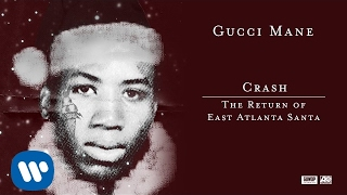 Gucci Mane - Crash [Official Audio]