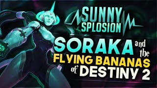SORAKA AND THE FLYING BANANAS OF DESTINY 2