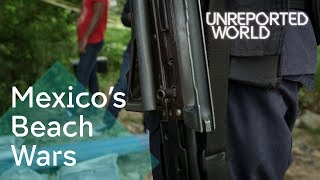 Mexican cartels threatening tourism in Cancun | Unreported World
