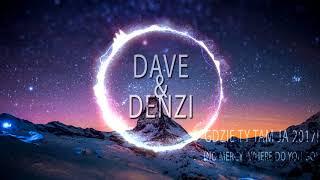 DaVe&Denzi - Gdzie Ty Tam Ja 2018 (No Mercy - Where Do You Go)