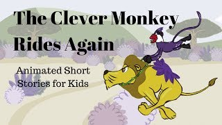 Clever Monkey Rides Again (Animated Stories for Kids)