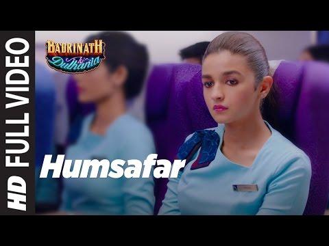 Humsafar Full Video Female Version Varun & Alia Bhatt Akhil Sachdeva Badrinath Ki Dulhania