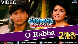 O Rabba Full Video Song | Zamaana Deewana | Shahrukh Khan, Raveena Tandon | Romantic Hindi Song