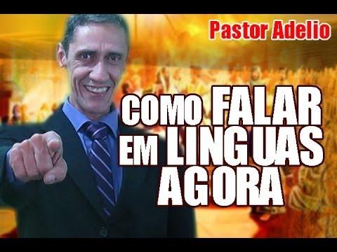 Pastor Adelio Como Falar em Linguas