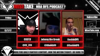 NBA FanDuel & DraftKings Podcast - 12/7/17 w/ @CK_013 @GDaddy80 & @CashinDFS