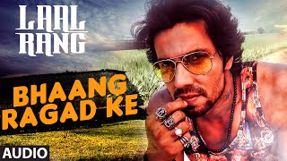 Randeep Hooda: Bhaang Ragad ke FULL AUDIO Song | Movie: Laal Rang