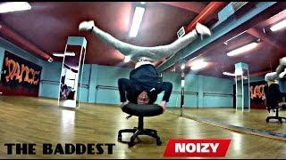 Noizy - The baddest | Dance Video @andi.murra @zinizin