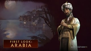 CIVILIZATION VI - First Look: Arabia