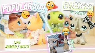LPS: Popular Girl Cliches In Series (feat. Lpsmagicmakers) - Funny Skit