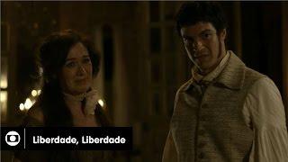 Liberdade, Liberdade: capítulo 56 da novela, sexta, 15 de julho, na Globo