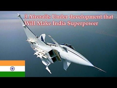 watch India future superpower (top 3 aircraft under development)