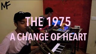 The 1975 - A Change Of Heart (Cover)